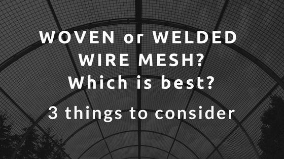 Woven or Welded Wire Mesh – Which is best?