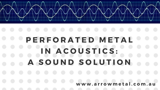 Perforated metal in acoustics: A sound solution