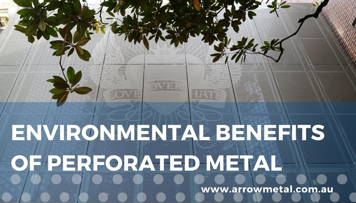 Environmental benefits of perforated metal