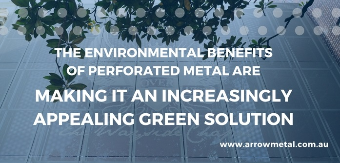nvironmental benefits of perforated metal