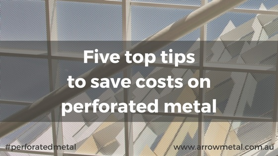 Five Top Tips To Save Costs On Perforated Metal