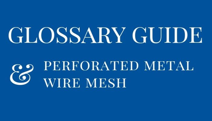 Perforated metal glossary & wire mesh guide
