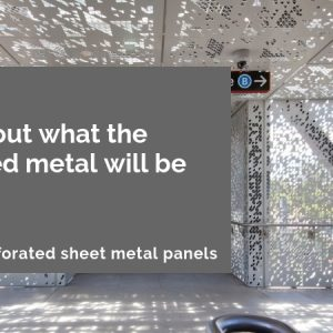 Choosing perforated sheet metal panels