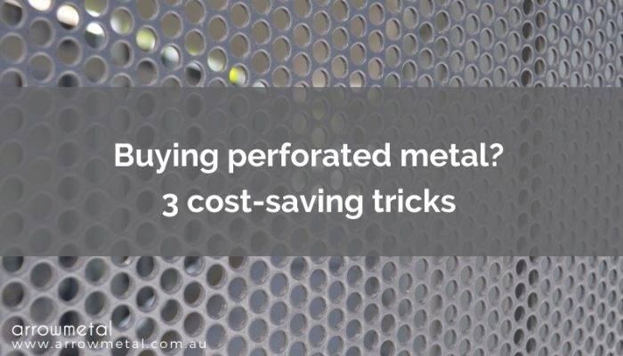 Buying perforated metal? 3 Cost-saving tricks