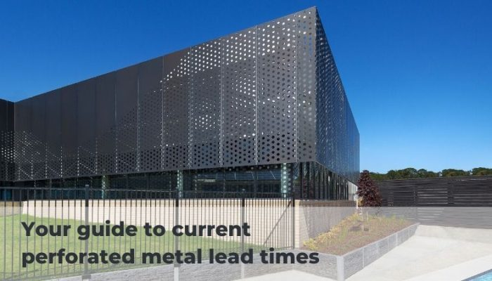 Perforated metal sheet lead times guide